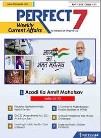 (Download) Dhyeya IAS Perfect - 7 Weekly Magazine - April 2021 (Issue - 1)