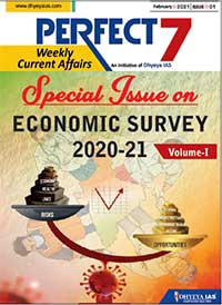 """(Download) Dhyeya IAS Perfect - 7 Weekly Magazine - February 2021 (Issue - 1) """"Economic Survey 2020-21 Special (Vol. 1)"""""""