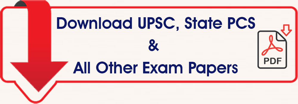 Download UPSC, State PCS & All Other Exam Papers