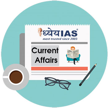 Current Affair for UPSC, IAS, Civil Services and State PCS Examinations