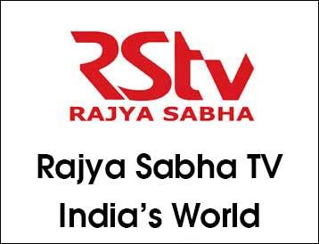 Rajya Sabha TV (RSTV) India's World